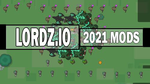 lordz.io mods 2021